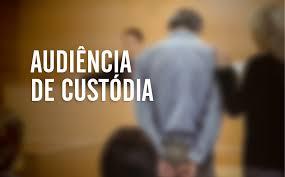 Audiência de custódia e medidas protetivas 2